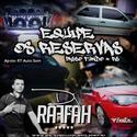 01 - Equipe Os Reservas - Dj Raffah