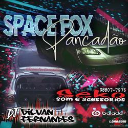 SpaceFox Pancadao - DJ Gilvan Fernandes