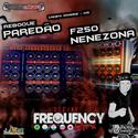 CD Reboque Paredao e F250 Nenezona - DJ Frequency Mix - 00