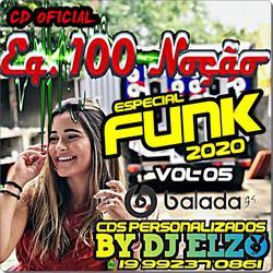 CD EQUIPADORA 100 NOCAO VOL 5 FUNK 2020