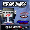 Reboque Bandido - DJ Luan Marques - 01