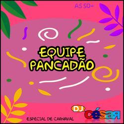 Equipe Pancadao - Especial de Carnaval