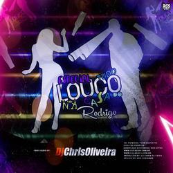 CD TUDO LOUCO NA CASA DO RODRIGO