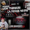 Reboque Vem Tranquilo e C4 Perola Negra - DJ Luan Marques - 01