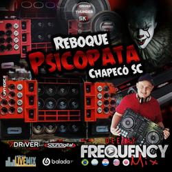 CD Reboque Psicopata - DJ Frequency Mix