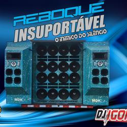 CD REBOQUE INSUPORTAVEL BY DJ IGOR FELL