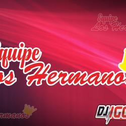 CD EQUIPE LOS HERMANOS BY DJ IGOR FELL