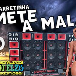 CD CARRETINHA METE A MALA BY DJ ELZO