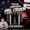Carretinha Malcriada do Douglas - DJ Luan Marques - 01