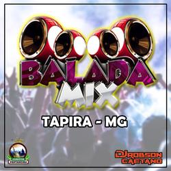 BALADA MIX TAPIRA MG