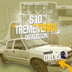 CD S10 TREME TERRA DO ALISSON