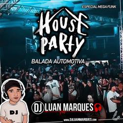 House Party Balada Automotiva MEGA FUNK