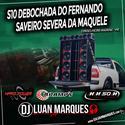S10 debochada do Fernando e Saveiro severa da Maquele - DJ Luan Marques - 01