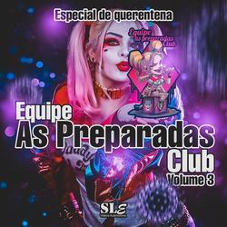 CD Equipe As Preparadas Club Vol.03