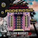 Carretinha Poderosa Especial Fim de Ano - DJ Luan Marques - 01