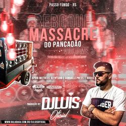 REBOQUE MASSACRE DO PANCADAO VOLUME 3
