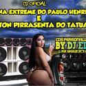 01 ABERTURA SIENA EXTREME E TRINTON PIRRASENTA BY DJ ELZO