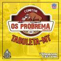 01-COMITIVA OS POBREMA - TABULETA-MT - DJ ROBSON CAETANO