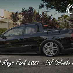 MEGA FUNK - 2021 - DJ COLOMBO SC