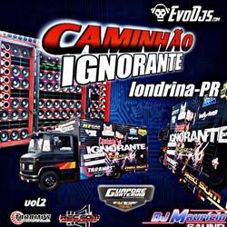 CD CAMINHAO IGNORANTE VOL2