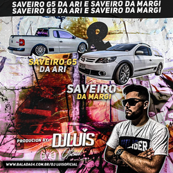 CD SAVEIRO G5 DA ARI E SAVEIRO DA MARGI
