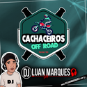 Cachaceiros Off Road - DJ Luan Marques - 01