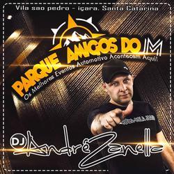 CD PARQUE AMIGOS DO JM DJ ANDRE ZANELLA