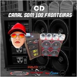 CD CANAL SOM 100 FRONTEIRAS DJ Paulo PR
