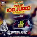 Palio 100 Juizo - DJ Luan Marques - 01