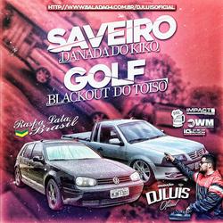 SAVEIRO DANADA E GOLF BLACKOUT