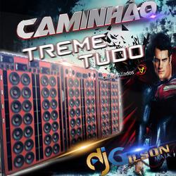 CAMINHAO TREME TUDO-ESP-DANCE PANCADAO