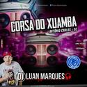 Corsa do Xuamba - DJ Luan Marques - 01