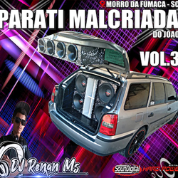 CD PARATI MALCRIADA DJ RENAN MS VOL3