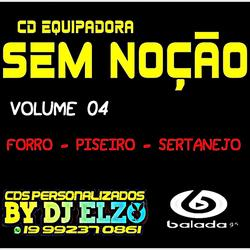 CD EQUIPADORA SEM NOCAO VOL 4 BY DJ ELZO