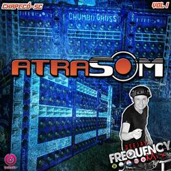 CD Atrasom Chapeco - DJ Frequency Mix