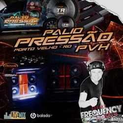 CD Palio Pressao PVH - DJ Frequency Mix