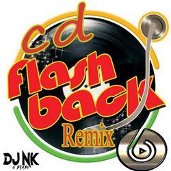 Flashback Remix DJ Nk