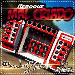 CD REBOQUE MAL CRIADO DJ ANDRE ZANELLA