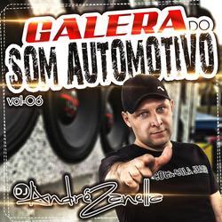 CD GALERA DO SOM AUTOMOTIVO VOLUME 6