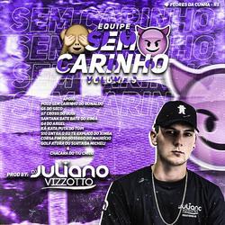 CD - Equipe Sem Carinho VOL9 - Dj Julian