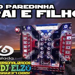 CD PAREDINHA PAI E FILHO BY DJ ELZO