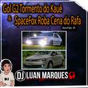 Gol G2 Tormento do Kaue e SpaceFox RobaCena do Rafa - 01