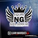 Equipe Nova Geracao - DJ Luan Marques - 01