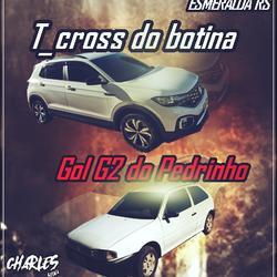 CD GOL G2 DO PEDRINHO TCROSS DO BOTINA