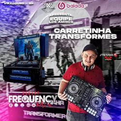 CD Carretinha Transformers -DJFrequencyM