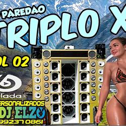 CD PAREDAO TRIPLO X VOL 02 BY DJ ELZO