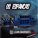 Os Espancas - DJ Luan Marques - 01