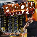 00- Carretinha pikachu crazy - DJ Andre Zanella