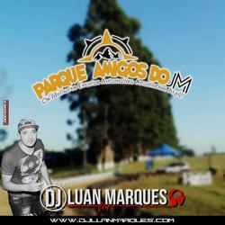 Parque Amigos do JM - DJ Luan Marques