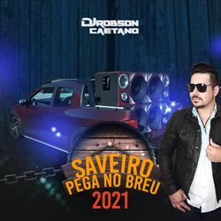 SAVEIRO PEGA NO BREU 2021